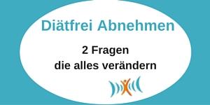Diaetfrei Abnehmen: 2 Fragen, die alles verändern